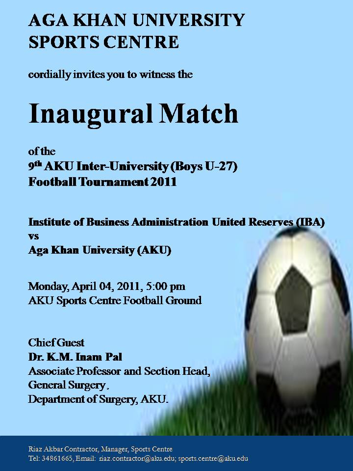 9th AKU Inter-University (Boys U-27) Football Tournament April 2011 Opening Flyer