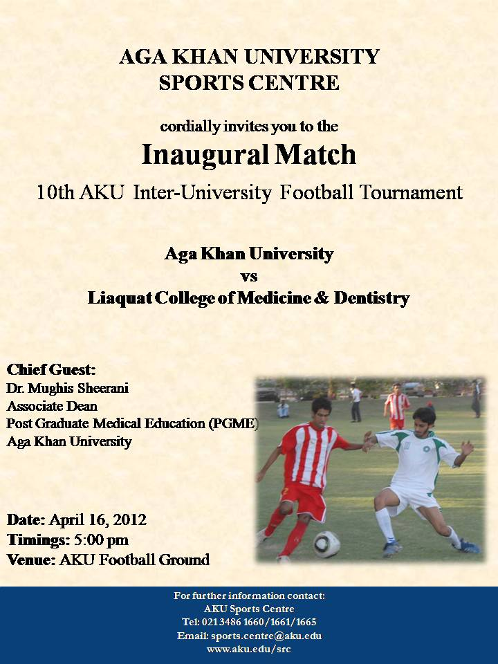 10th AKU Inter-University (Boys U-27) Footabll Tournament April 2012 Opening Flyer